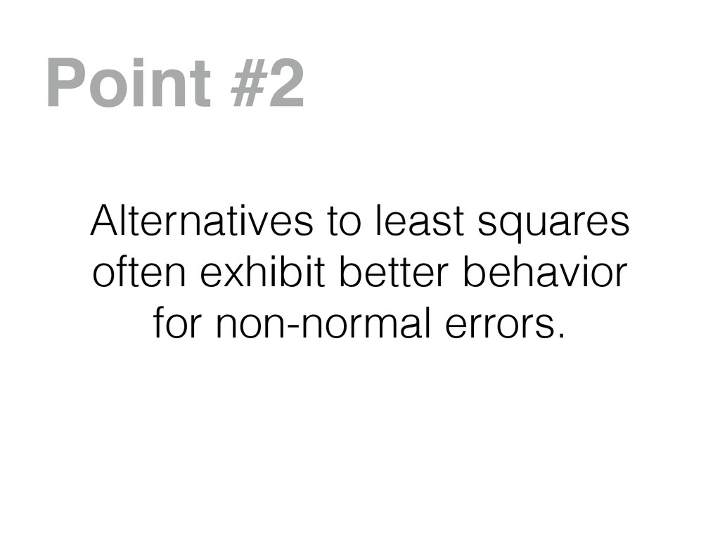 Alternatives to least squares often exhibit bet...