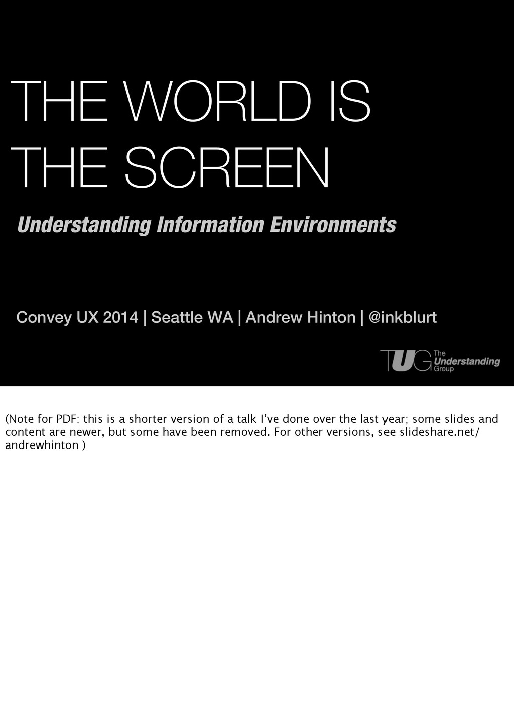 THE WORLD IS THE SCREEN Convey UX 2014   Seattl...