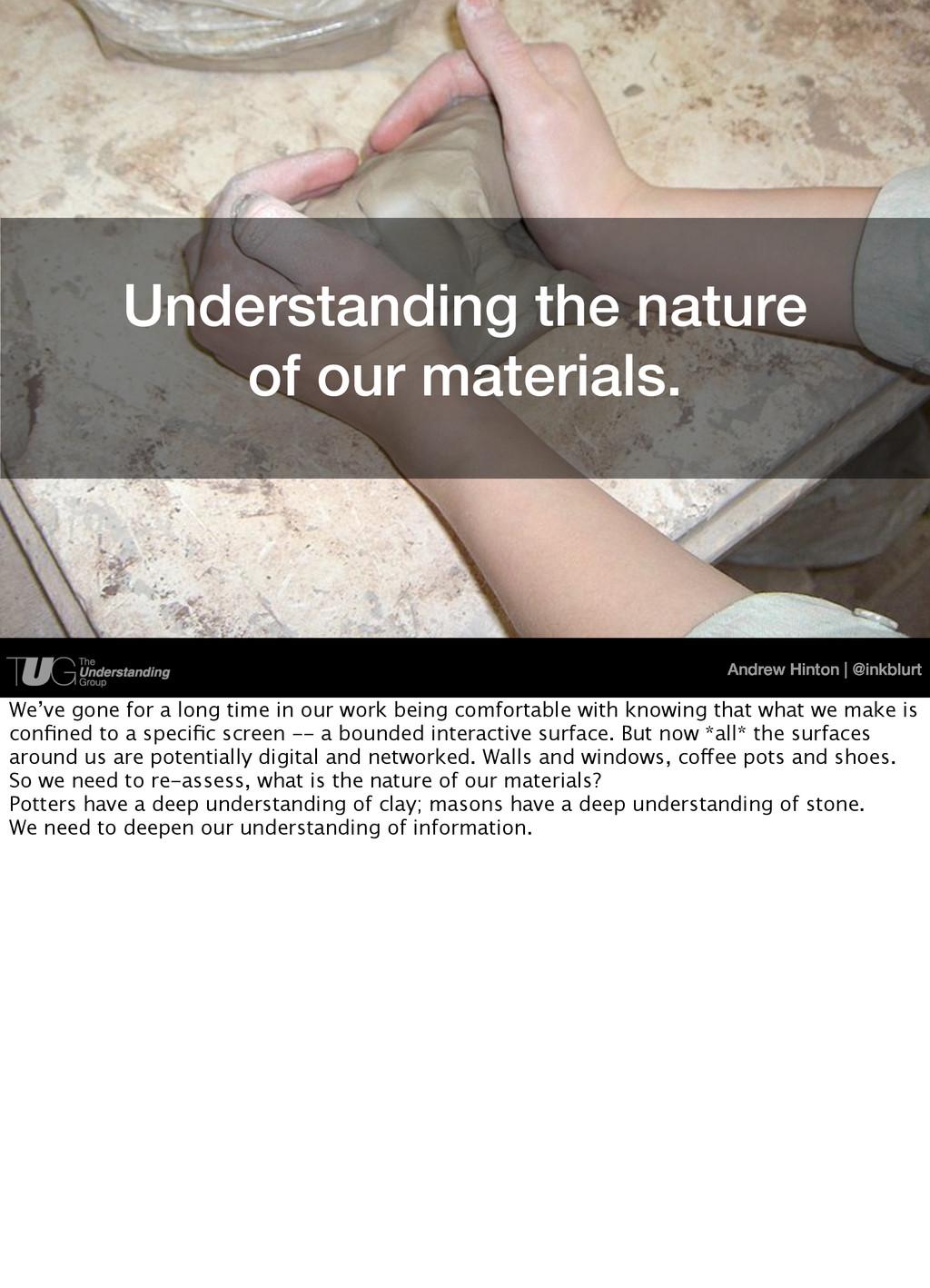 Andrew Hinton   @inkblurt Understanding the nat...