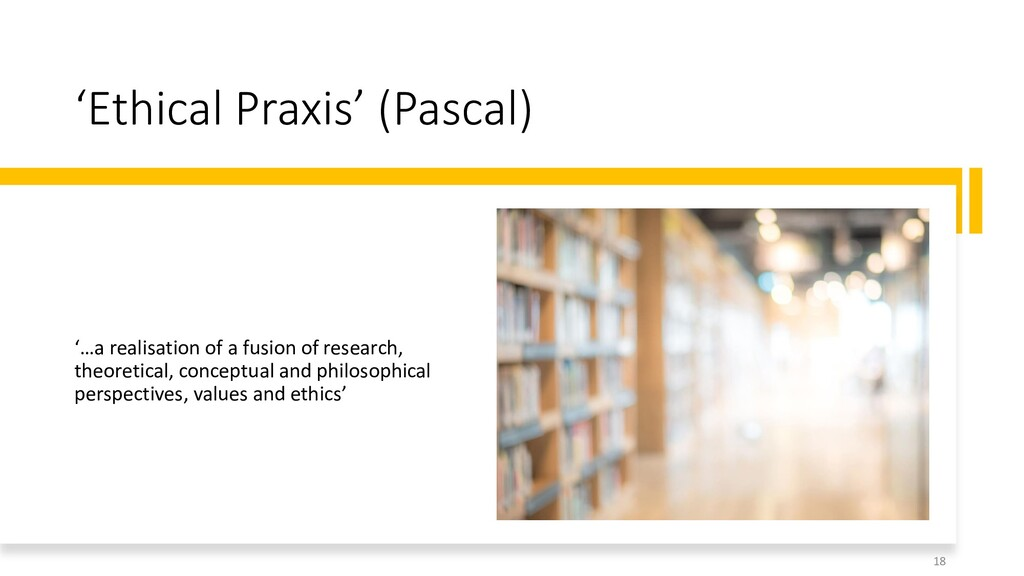 'Ethical Praxis' (Pascal) '…a realisation of a ...