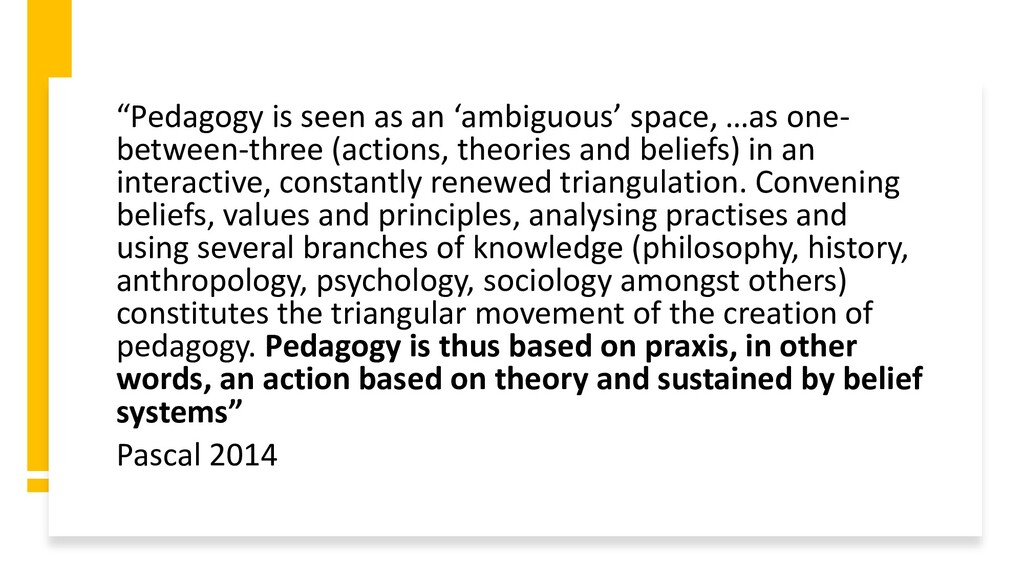 """""""Pedagogy is seen as an 'ambiguous' space, …as ..."""