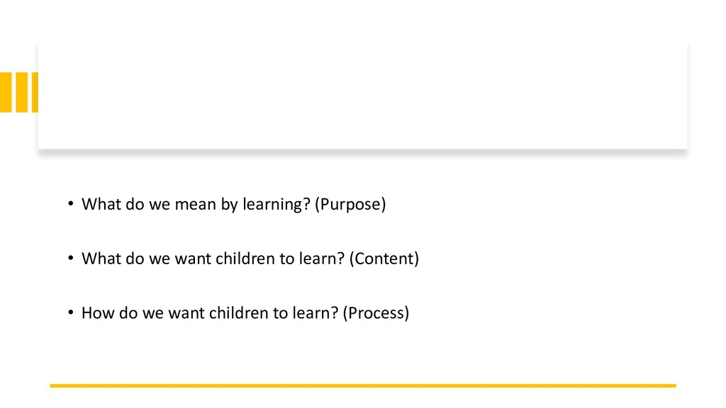 • What do we mean by learning? (Purpose) • What...