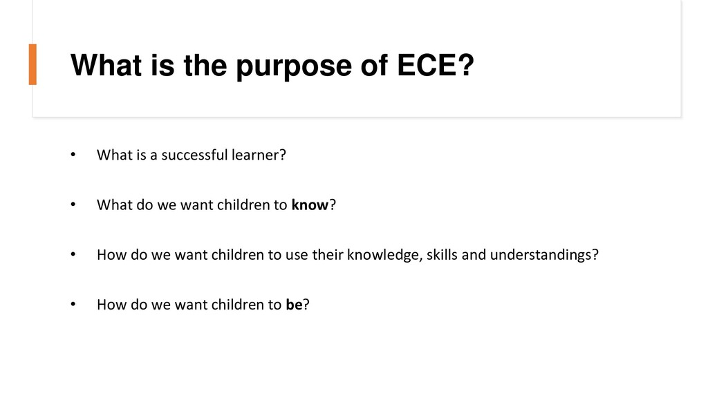 What is the purpose of ECE? • What is a success...