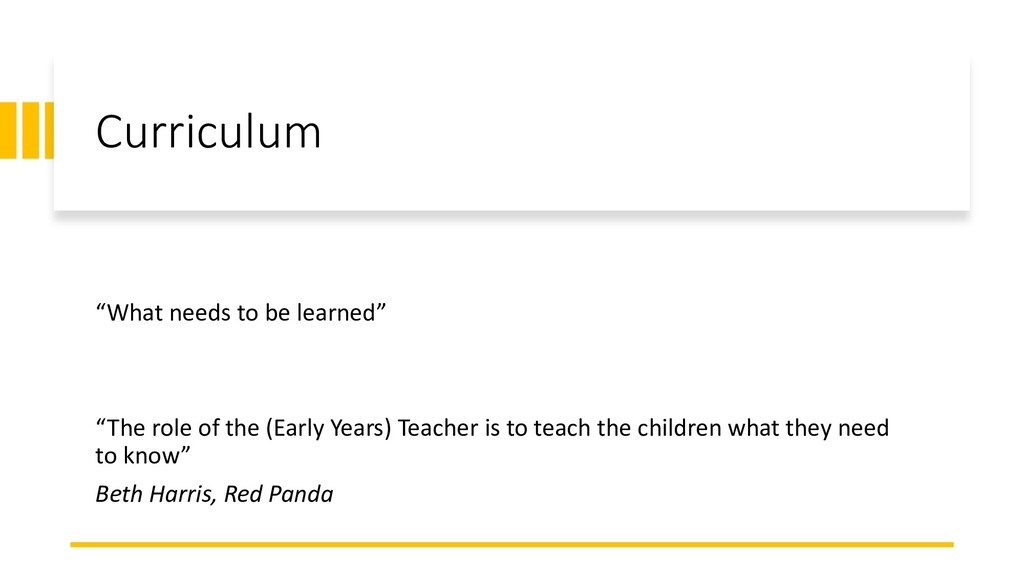 """Curriculum """"What needs to be learned"""" """"The role..."""