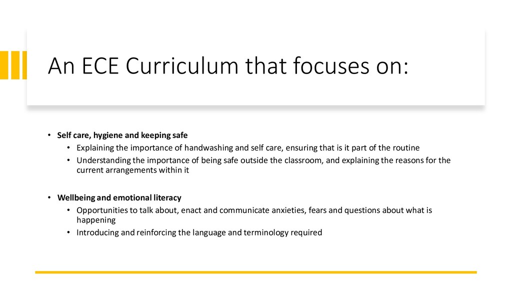 An ECE Curriculum that focuses on: • Self care,...