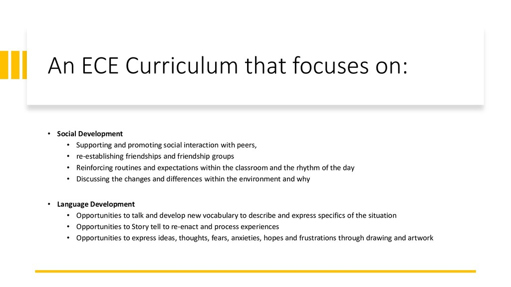 An ECE Curriculum that focuses on: • Social Dev...