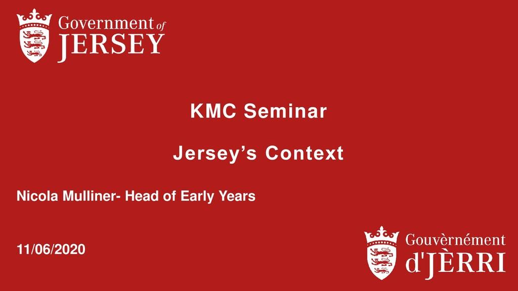 KMC Seminar Jersey's Context Nicola Mulliner- H...