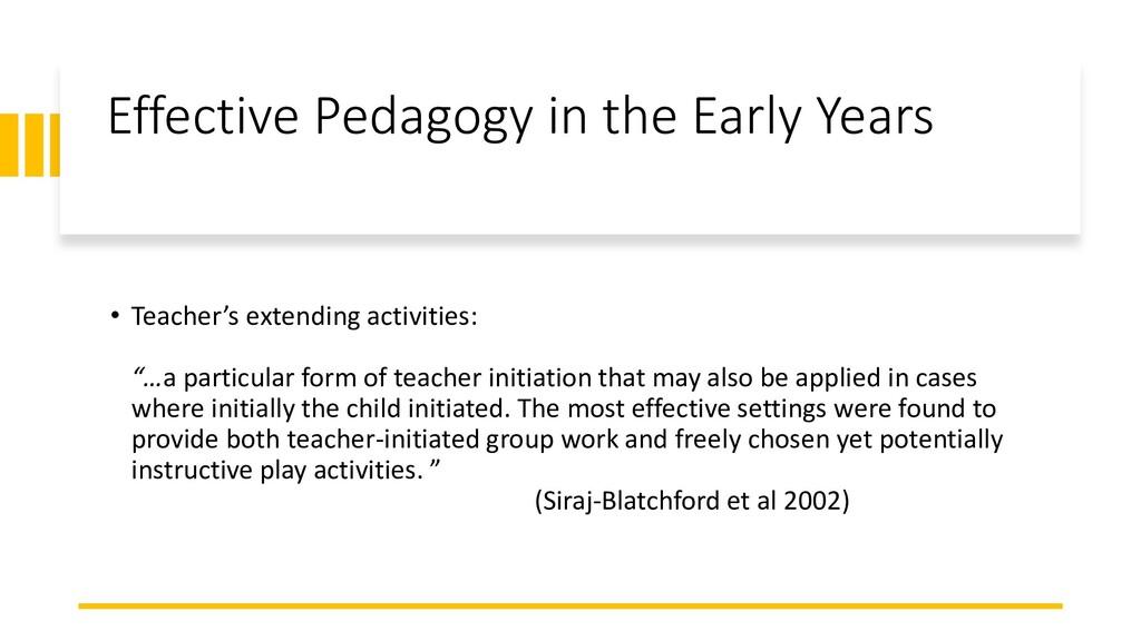 Effective Pedagogy in the Early Years • Teacher...