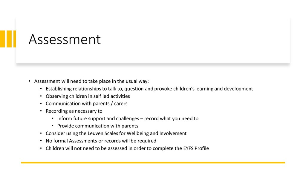 Assessment • Assessment will need to take place...