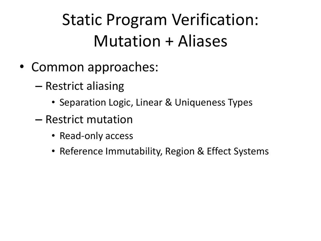 Static Program Verification: Mutation + Aliases...