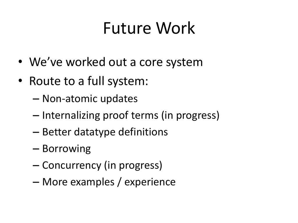 Future Work • We've worked out a core system • ...