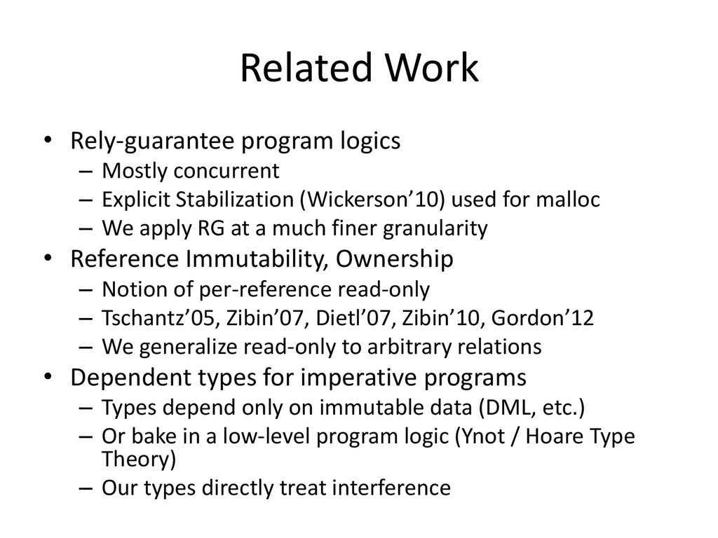 Related Work • Rely-guarantee program logics – ...
