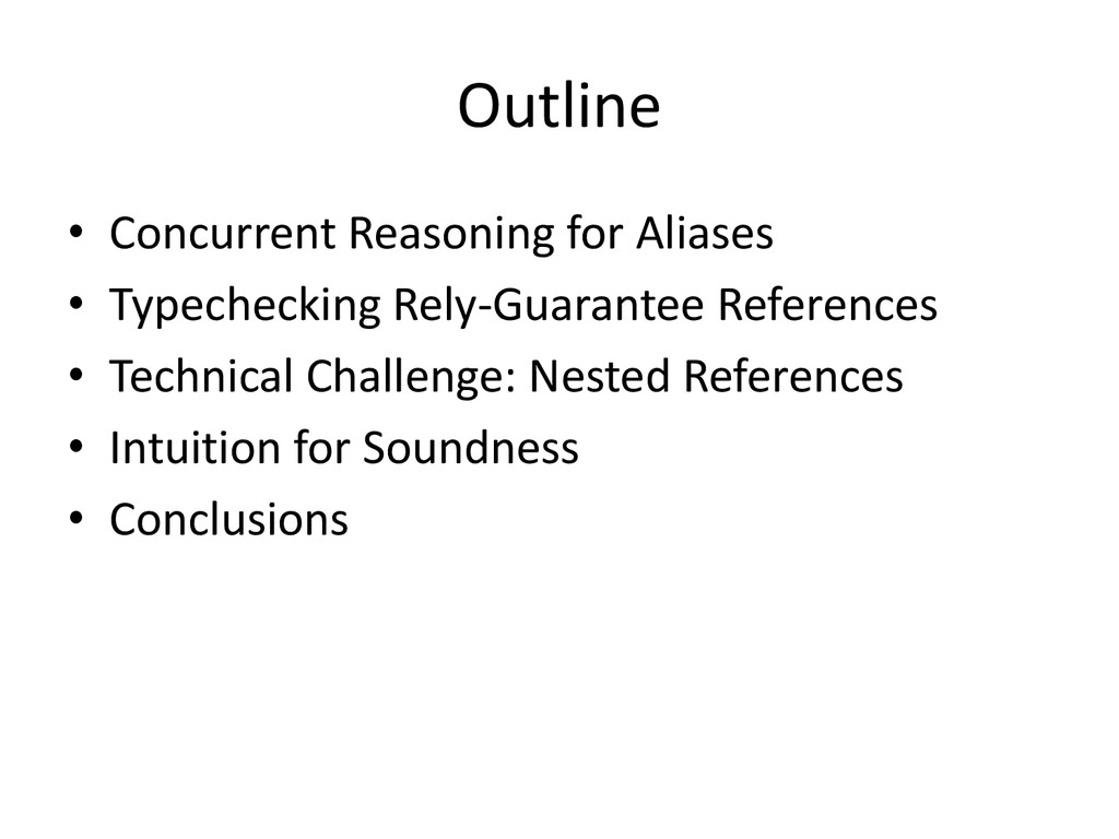 Outline • Concurrent Reasoning for Aliases • Ty...