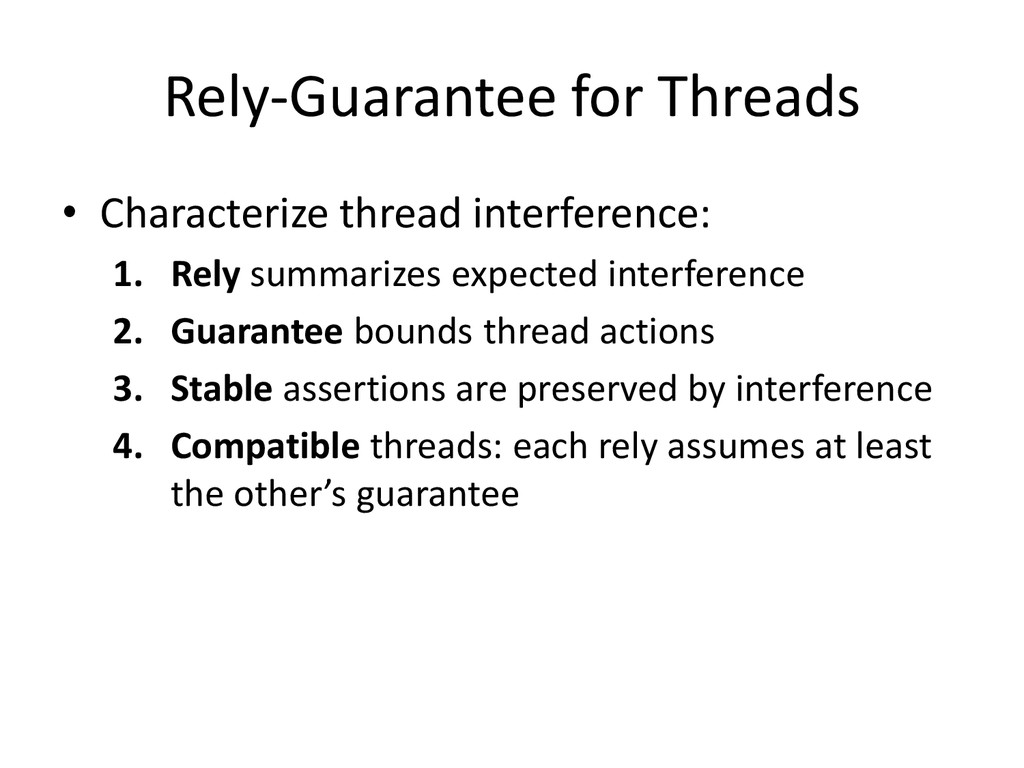 Rely-Guarantee for Threads • Characterize threa...