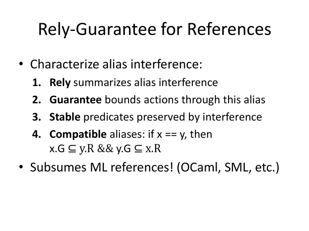 Rely-Guarantee for References • Characterize al...