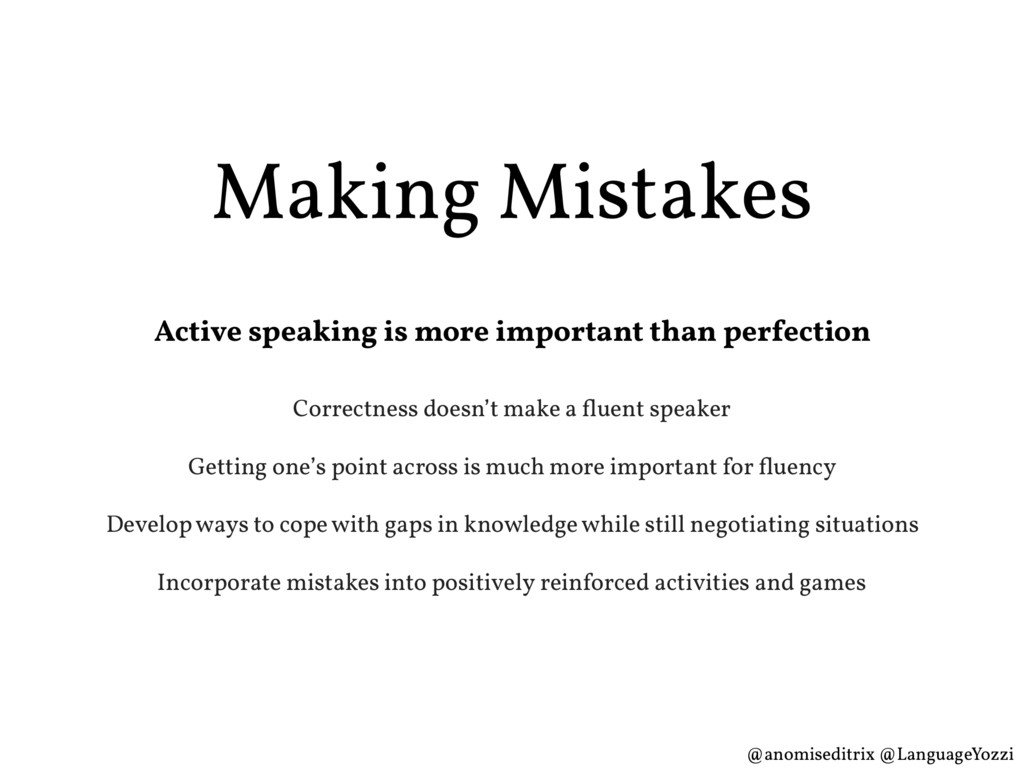 Making Mistakes Correctness doesn't make a fluen...
