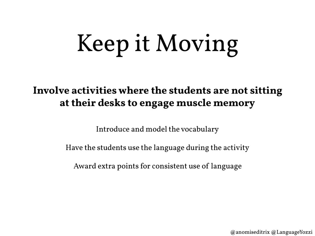 Keep it Moving Involve activities where the stu...