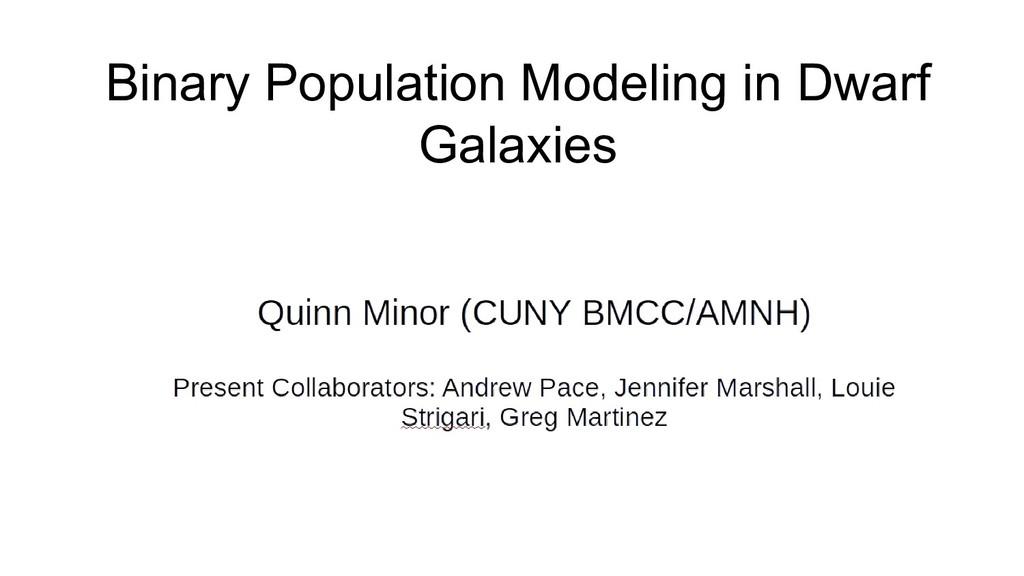 Binary Population Modeling in Dwarf Galaxies