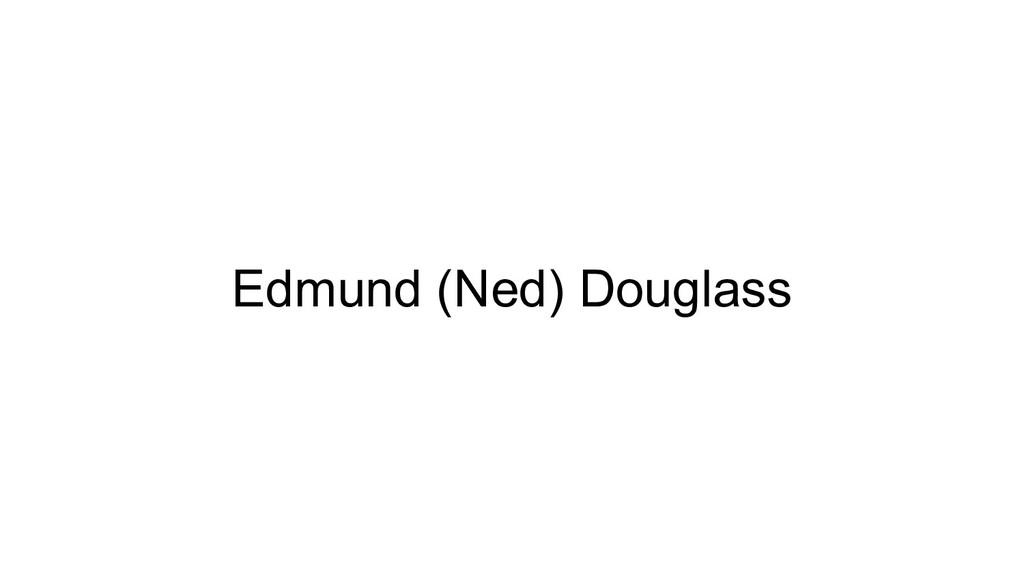 Edmund (Ned) Douglass