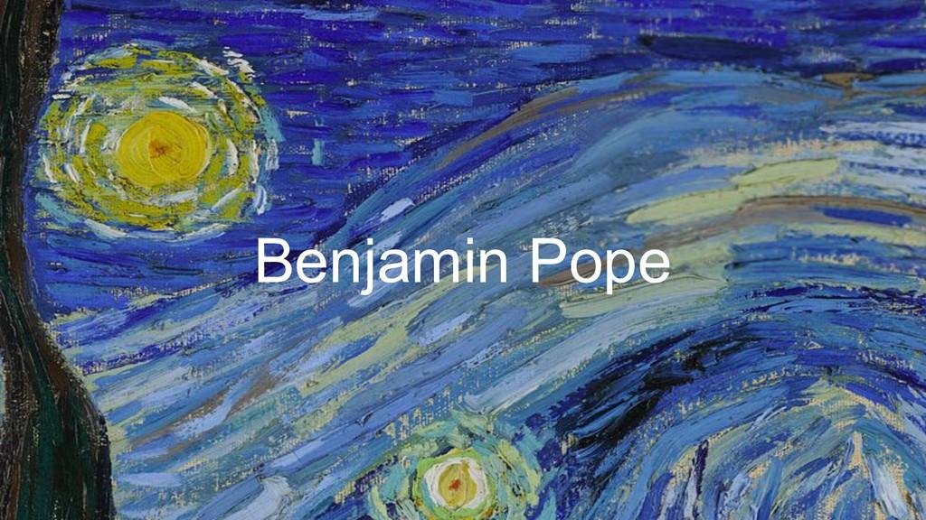 Benjamin Pope