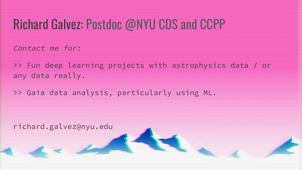 Richard Galvez: Postdoc @NYU CDS and CCPP Conta...