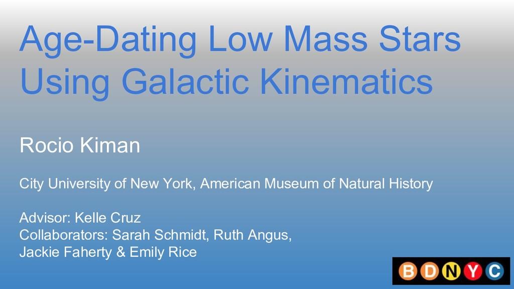 Age-Dating Low Mass Stars Using Galactic Kinema...