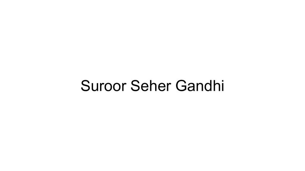 Suroor Seher Gandhi