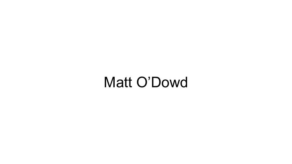 Matt O'Dowd