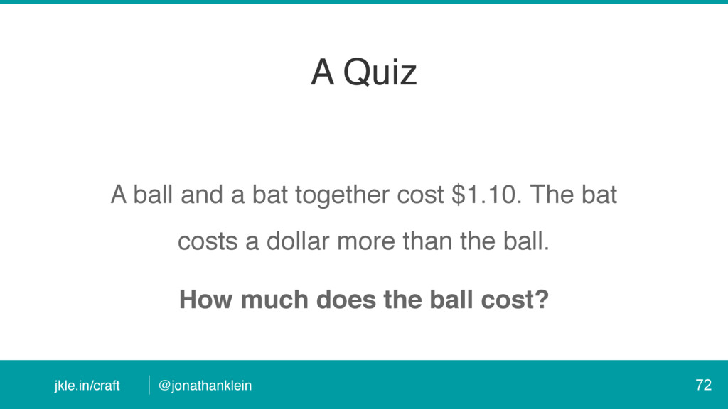 @jonathanklein jkle.in/craft A Quiz A ball and ...