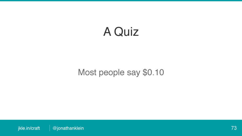 @jonathanklein jkle.in/craft A Quiz Most people...