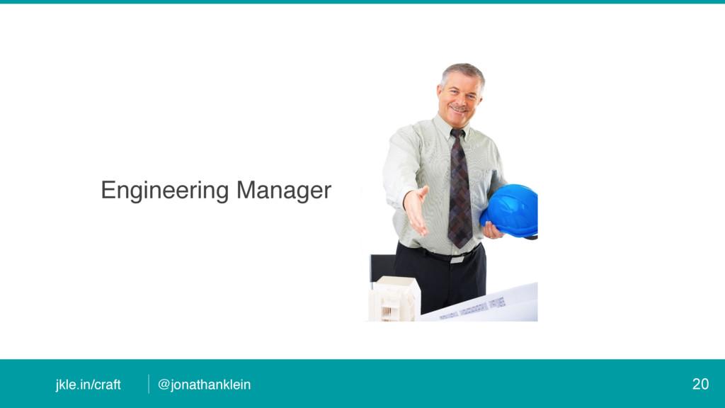 @jonathanklein jkle.in/craft Engineering Manage...