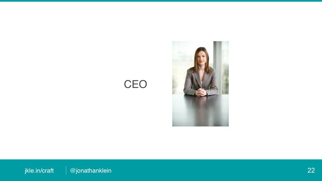 @jonathanklein jkle.in/craft CEO 22