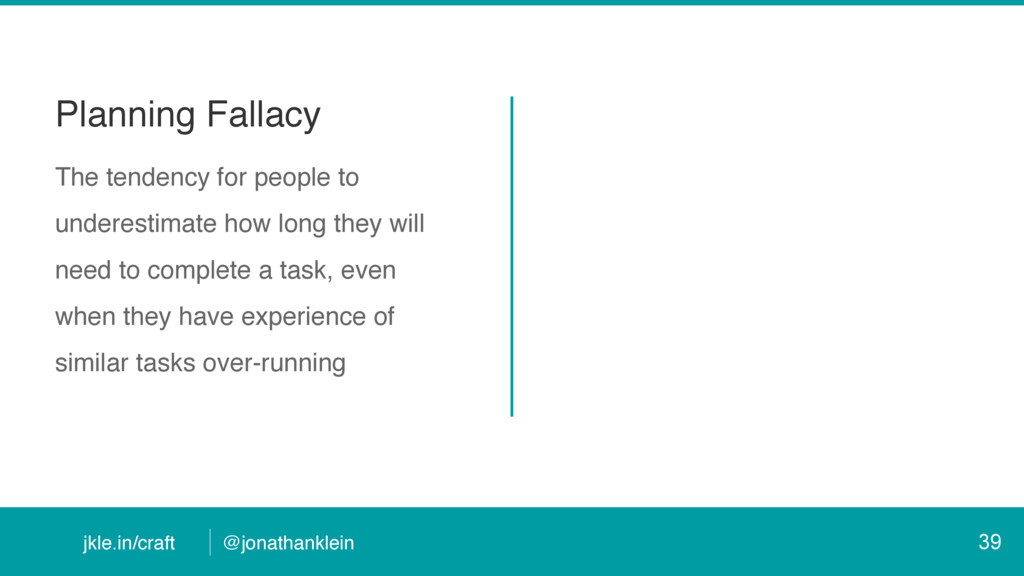@jonathanklein jkle.in/craft Planning Fallacy T...