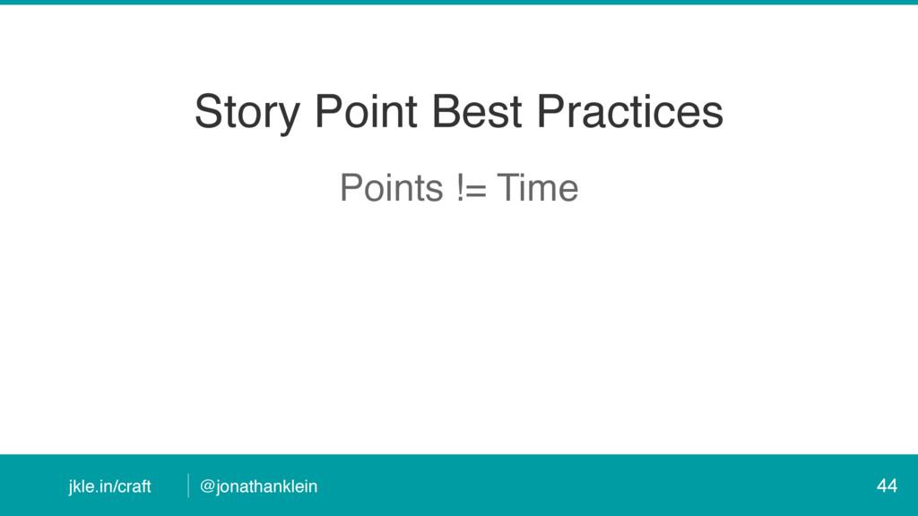 @jonathanklein jkle.in/craft Story Point Best P...