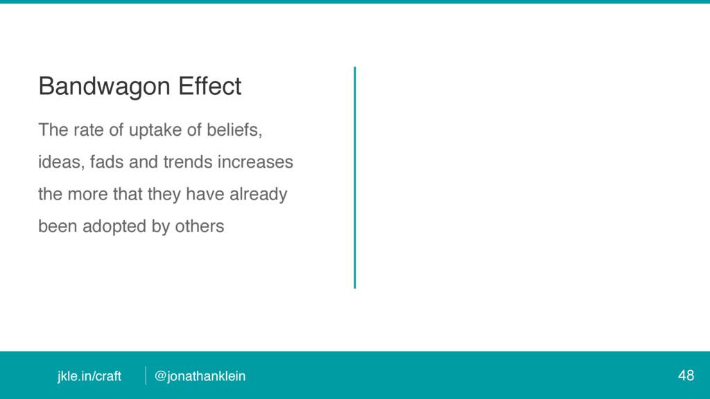 @jonathanklein jkle.in/craft Bandwagon Effect T...
