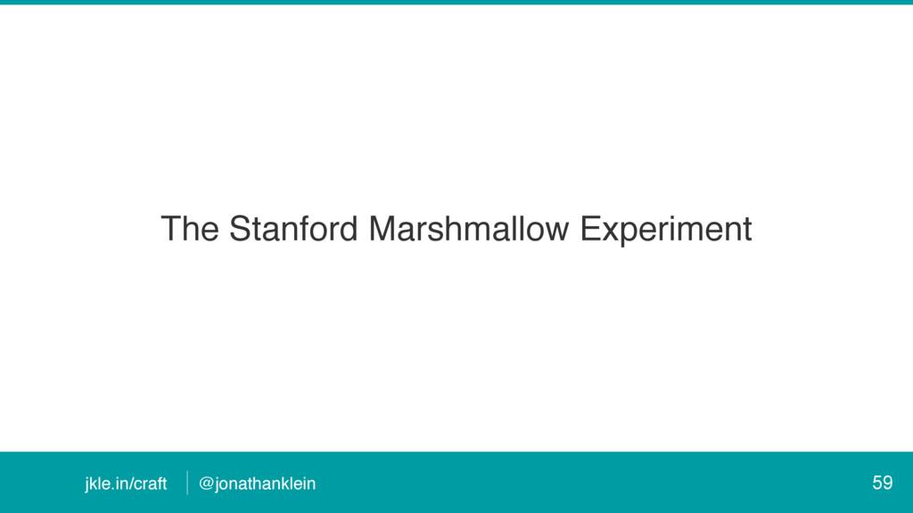 @jonathanklein jkle.in/craft The Stanford Marsh...