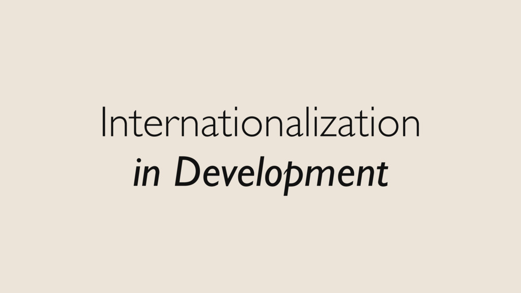 Internationalization in Development