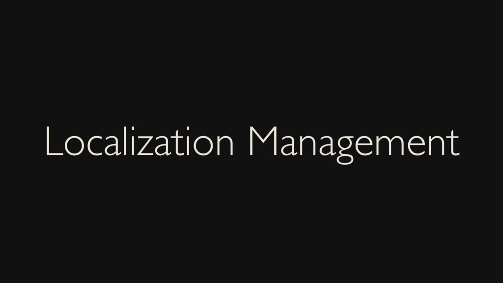 Localization Management