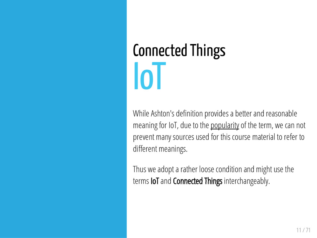 11 / 71 Connected Things IoT While Ashton's de ...