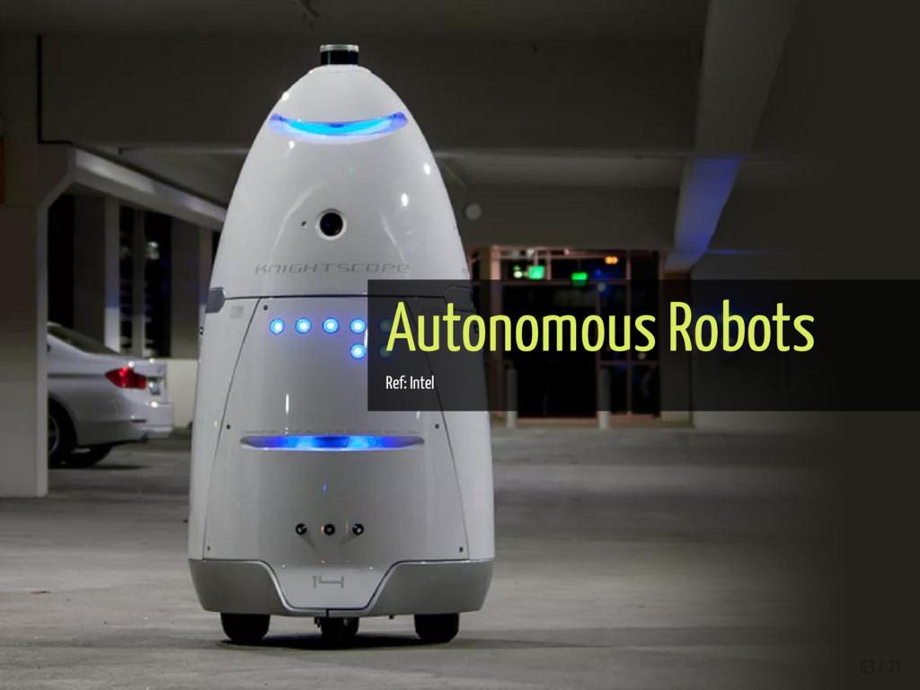 Autonomous Robots Ref: Intel 63 / 71