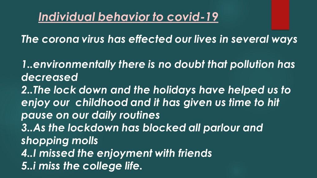 Individual behavior to covid-19 The corona viru...