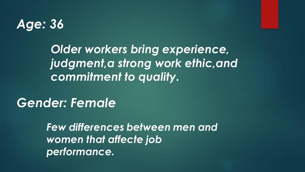 Age: 36 Older workers bring experience, judgmen...