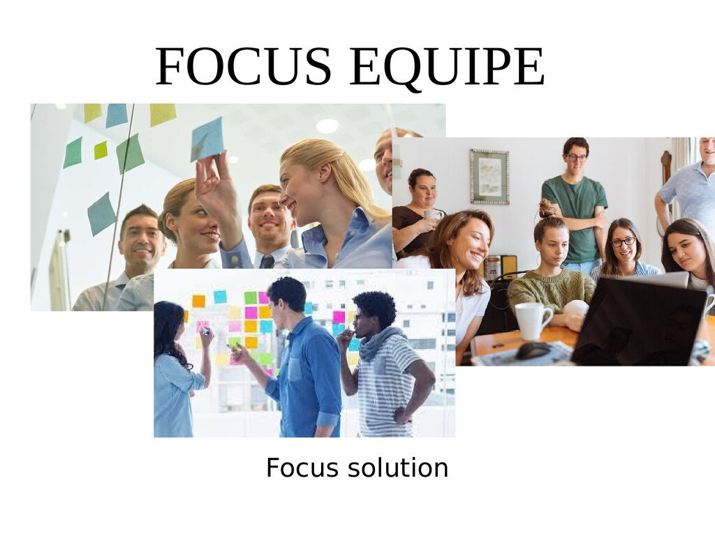 FOCUS EQUIPE Focus solution