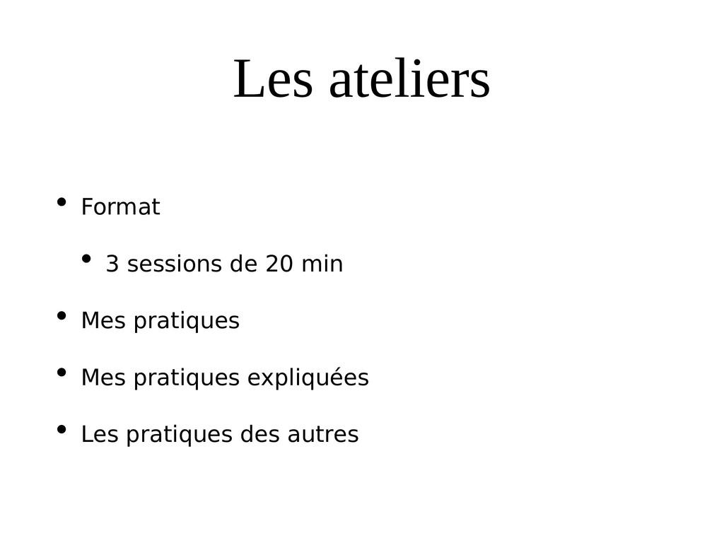 Les ateliers • Format • 3 sessions de 20 min • ...