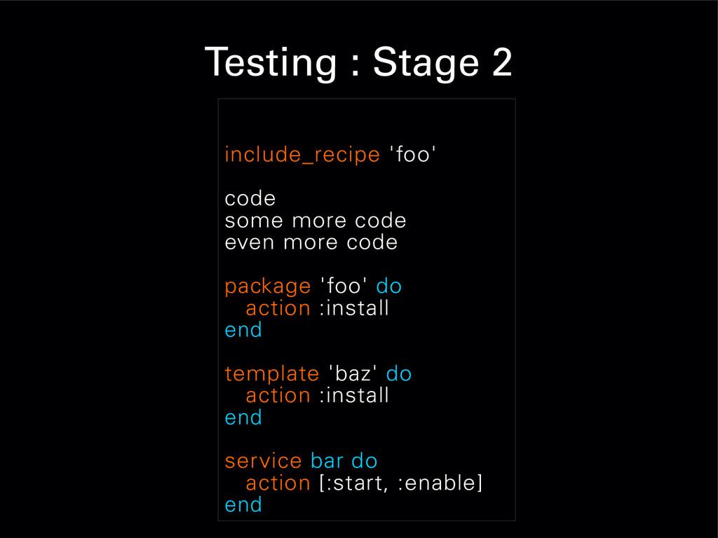 Testing : Stage 2 include_recipe 'foo' code som...