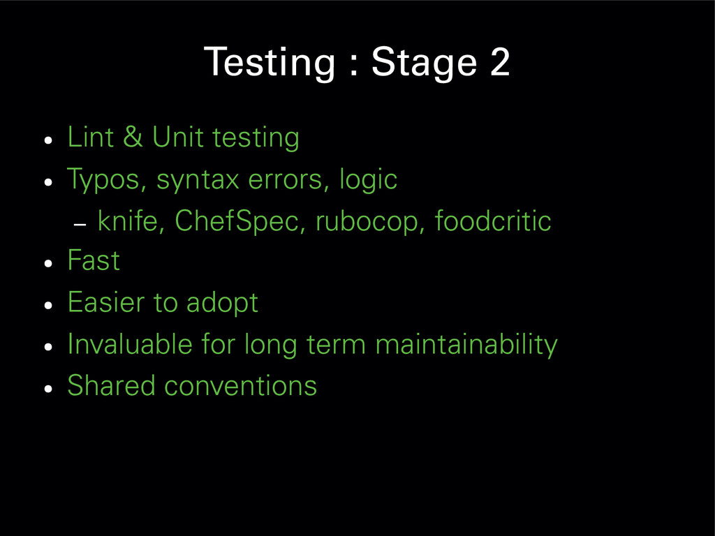 Testing : Stage 2 ● Lint & Unit testing ● Typos...