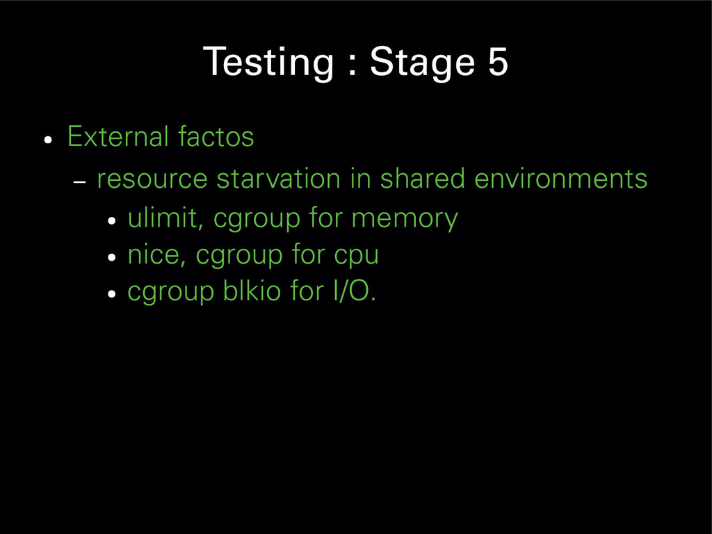 Testing : Stage 5 ● External factos – resource ...
