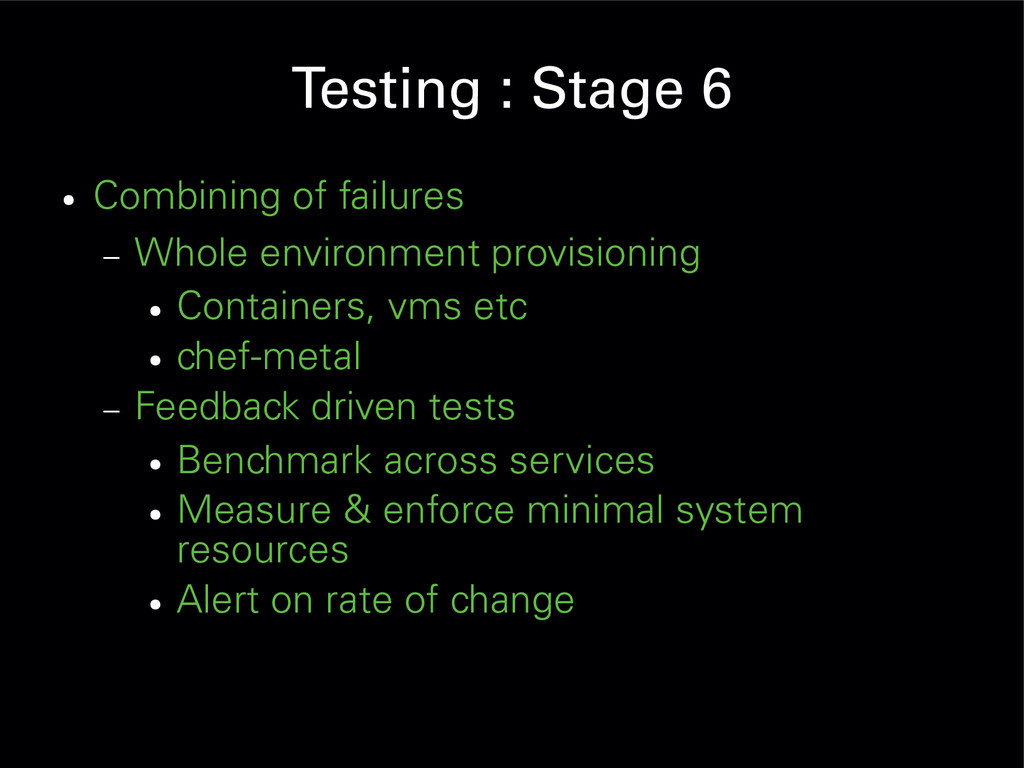 Testing : Stage 6 ● Combining of failures – Who...