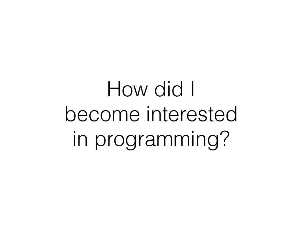 How did I