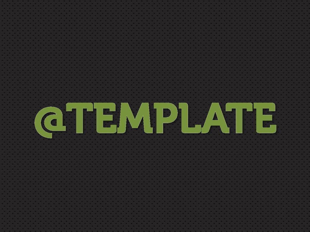 @TEMPLATE